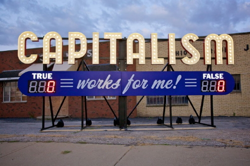 Capitalism Works For Me! True/False
